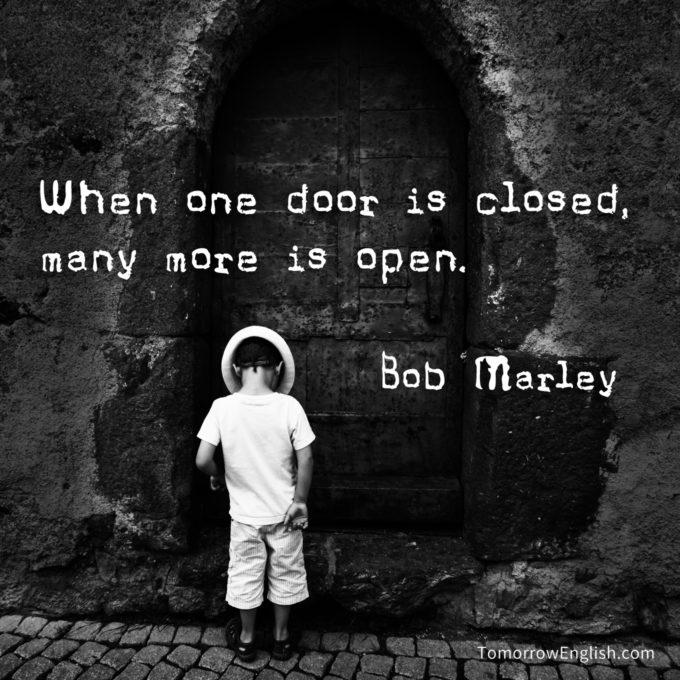 When one door is closed, many more is open.